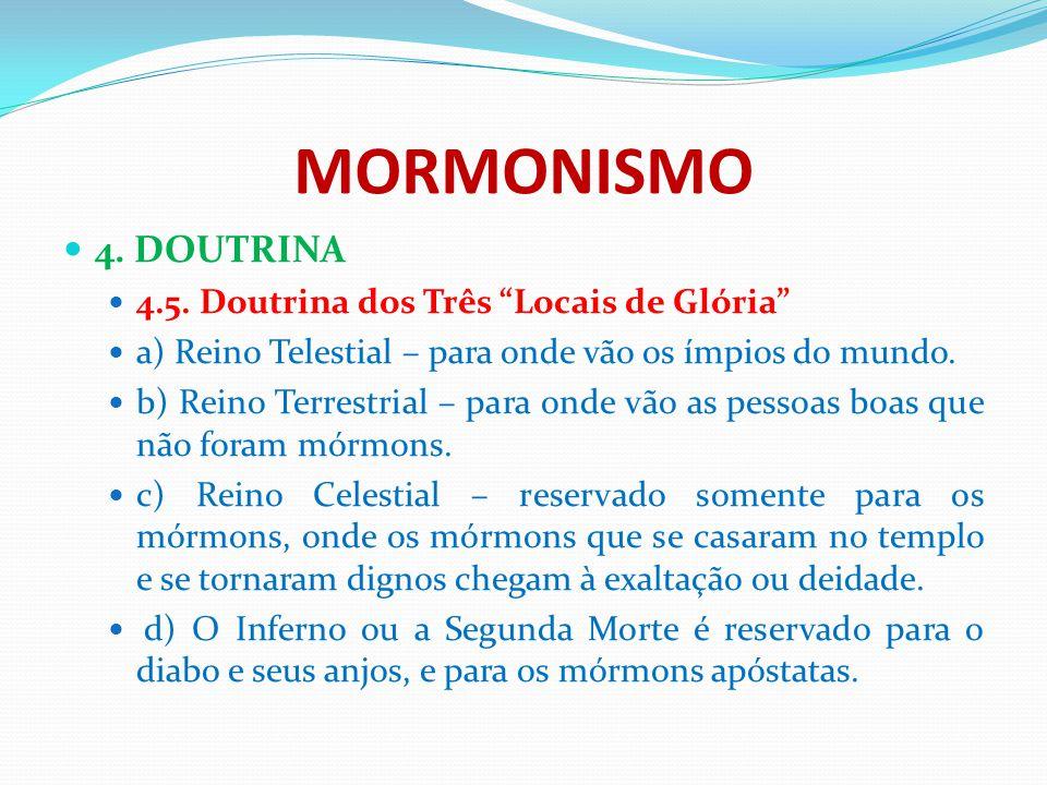 """MORMONISMO 4. DOUTRINA 4.5. Doutrina dos Três """"Locais de Glória"""" a) Reino Telestial – para onde vão os ímpios do mundo. b) Reino Terrestrial – para on"""