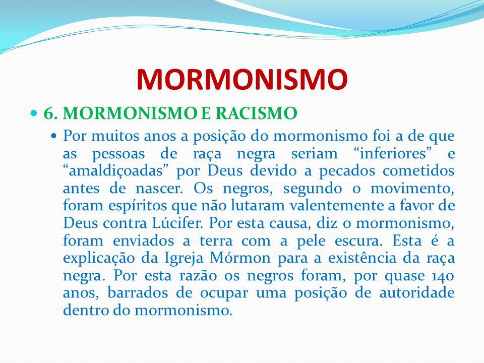 """MORMONISMO 6. MORMONISMO E RACISMO Por muitos anos a posição do mormonismo foi a de que as pessoas de raça negra seriam """"inferiores"""" e """"amaldiçoadas"""""""