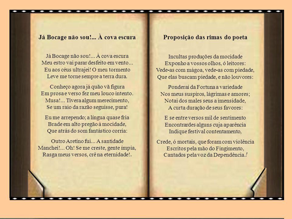 Bocage (Manuel Maria Barbosa du) Bocage Poeta, possivelmente, o maior representante do arcadismo lusitano (aderiu à Nova Arcádia em 1790 com o pseudónimo de Elmano Sadino)..