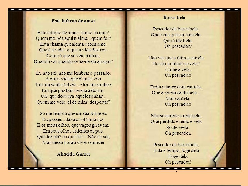 Almeida Garrett 1799 Porto - 1854 Lisboa João Baptista da Silva Leitão de Almeida Garrett mais tarde 1.º Visconde de Almeida Garrett, foi um escritor e dramaturgo, uma das figuras maiores do romantismo português.