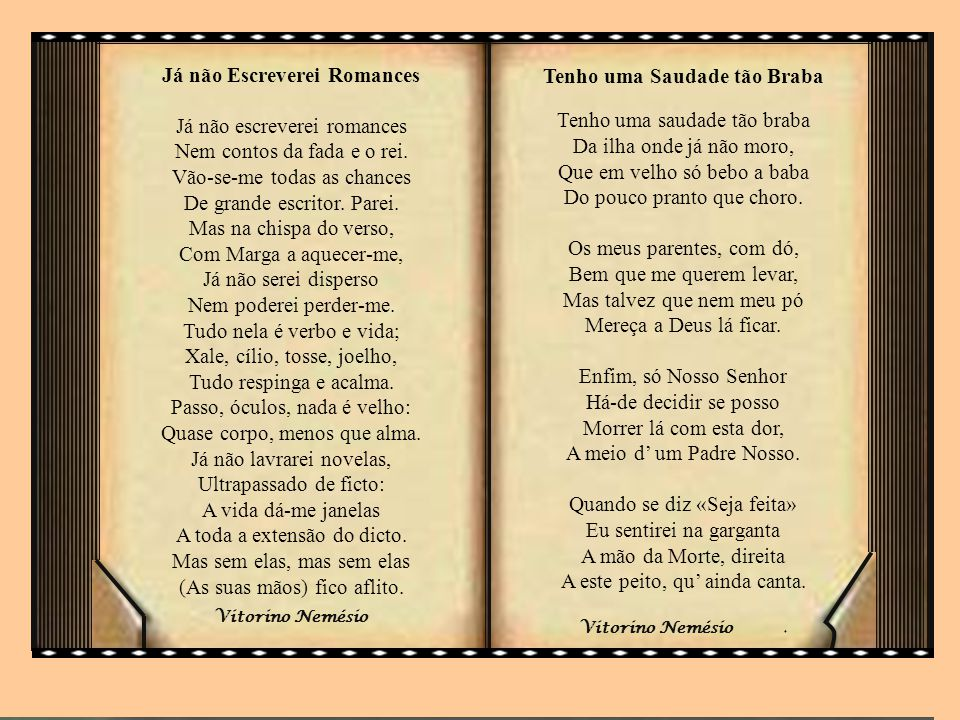 Contemporâneos Vitorino Nemésio (1901-78) Poeta de origem açoreana e romancista (Mau Tempo no Canal), professor da Faculdade de Letras em Lisboa Escreveu poesia de forma ininterrupta desde 1918 (Canto Matinal) a 1976 (Era do Átomo Crise do Homem) Teve na RTP o conhecido programa Se Bem me Lembro António Gedeão (1906-97) Rómulo Vasco da Gama de Carvalho, sob o pseudónimo de António Gedeão, professor de Físico-Química, poeta.