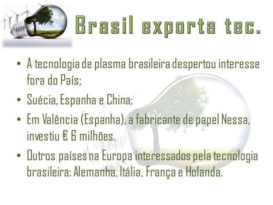 A tecnologia de plasma brasileira despertou interesse fora do País; Suécia, Espanha e China; Em Valência (Espanha), a fabricante de papel Nessa, inves
