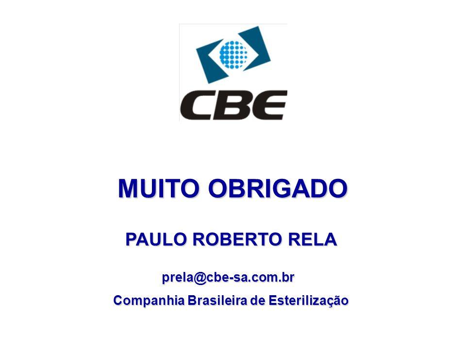 MUITO OBRIGADO PAULO ROBERTO RELA prela@cbe-sa.com.br prela@cbe-sa.com.br Companhia Brasileira de Esterilização