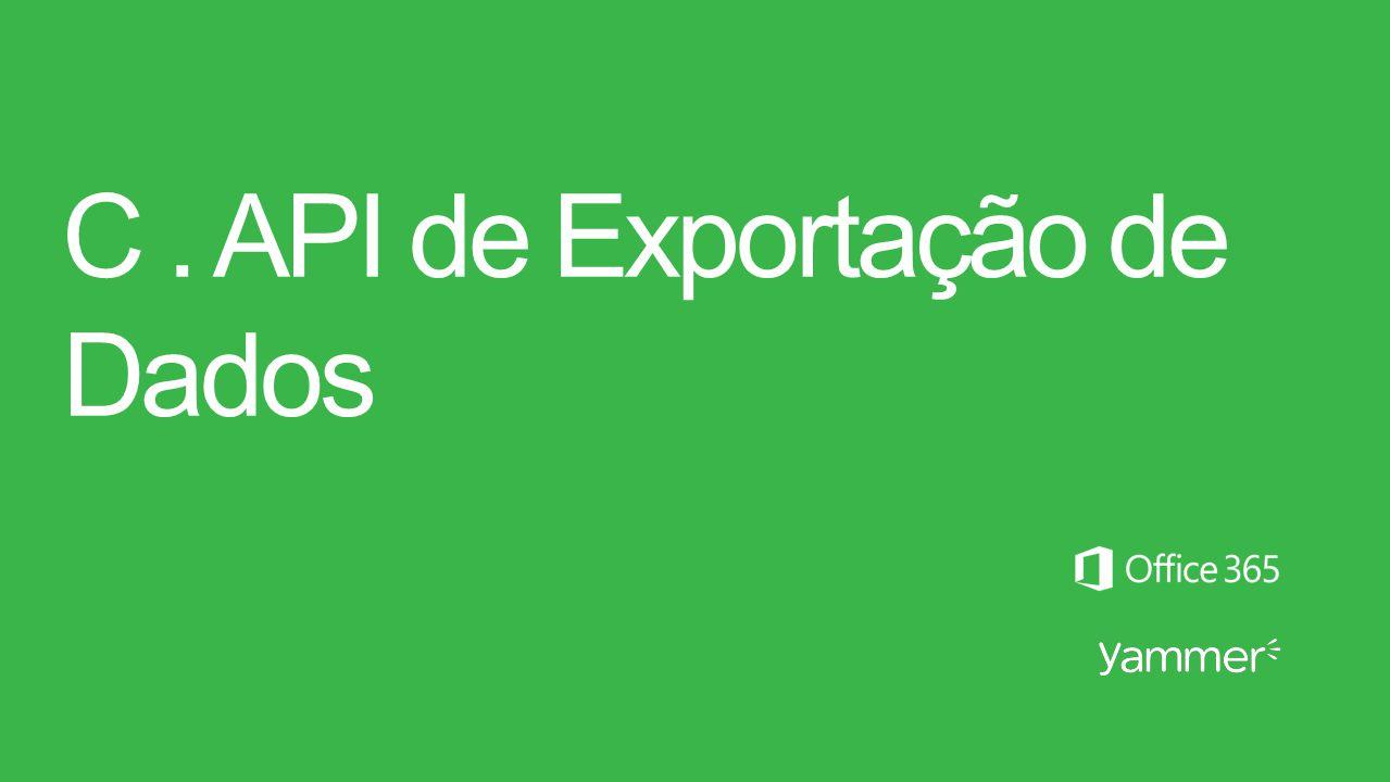 C. API de Exportação de Dados