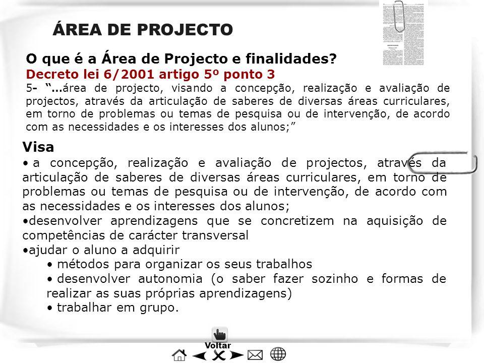 """ÁREA DE PROJECTO O que é a Área de Projecto e finalidades? Decreto lei 6/2001 artigo 5º ponto 3 5- """"…área de projecto, visando a concepção, realização"""