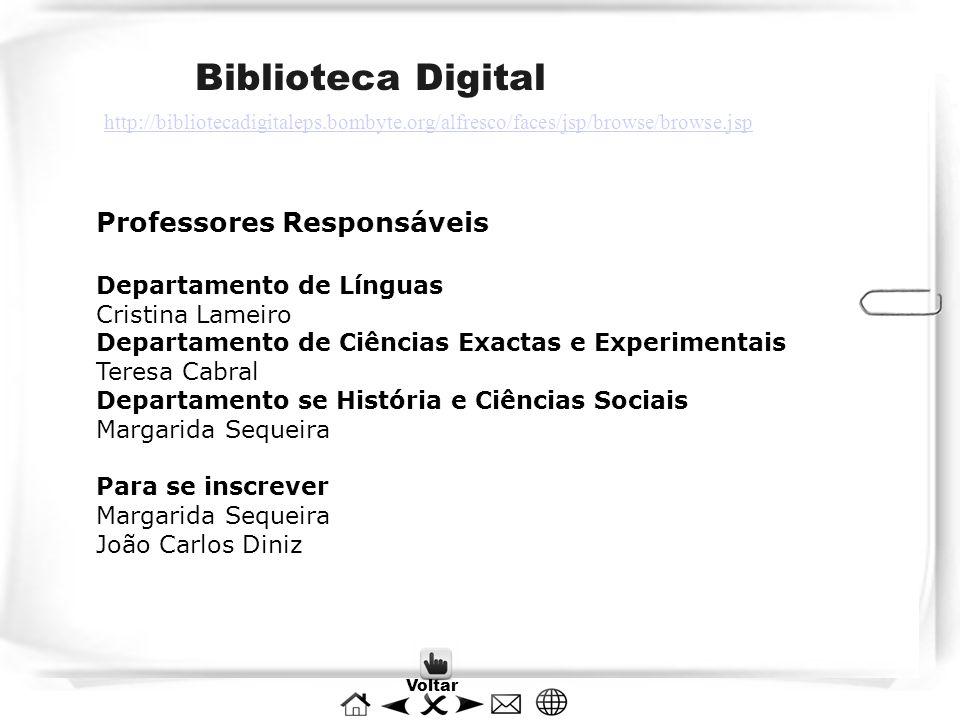 Biblioteca Digital Professores Responsáveis Departamento de Línguas Cristina Lameiro Departamento de Ciências Exactas e Experimentais Teresa Cabral De