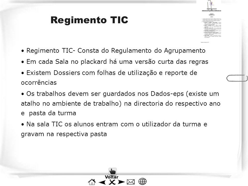 Regimento TIC Regimento TIC- Consta do Regulamento do Agrupamento Em cada Sala no plackard há uma versão curta das regras Existem Dossiers com folhas