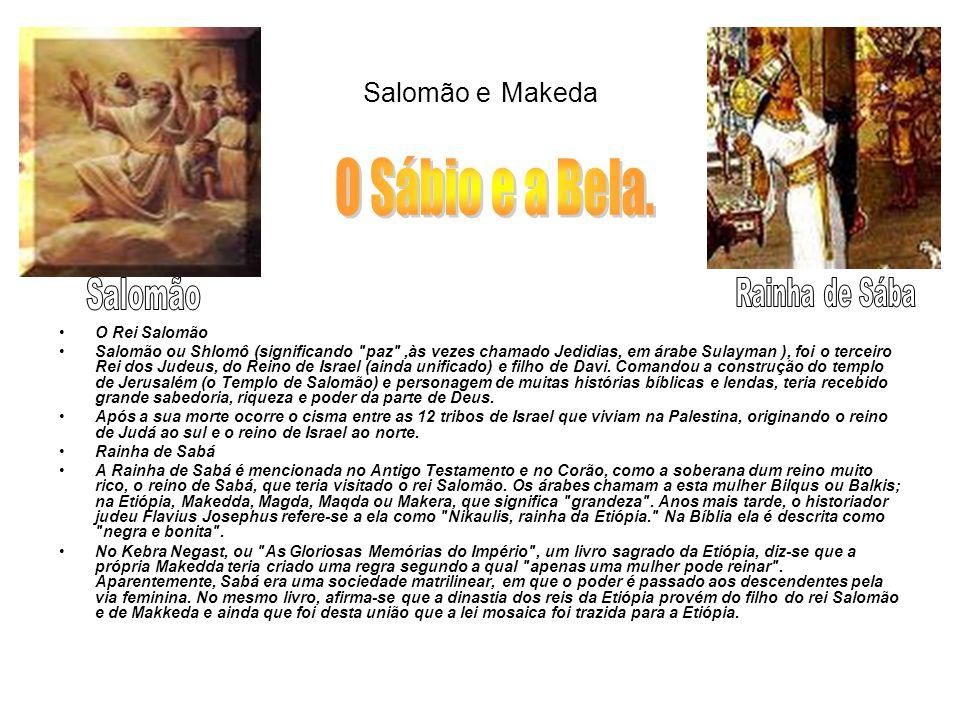 Salomão e Makeda O Rei Salomão Salomão ou Shlomô (significando