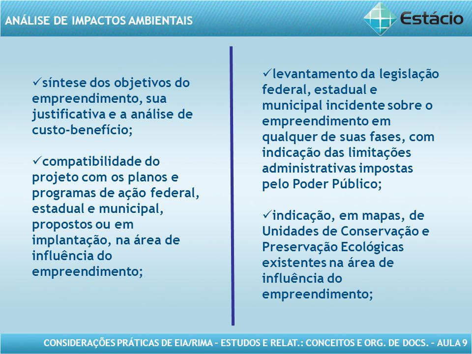 CONSIDERAÇÕES PRÁTICAS DE EIA/RIMA – ESTUDOS E RELAT.: CONCEITOS E ORG. DE DOCS. – AULA 9 ANÁLISE DE IMPACTOS AMBIENTAIS síntese dos objetivos do empr