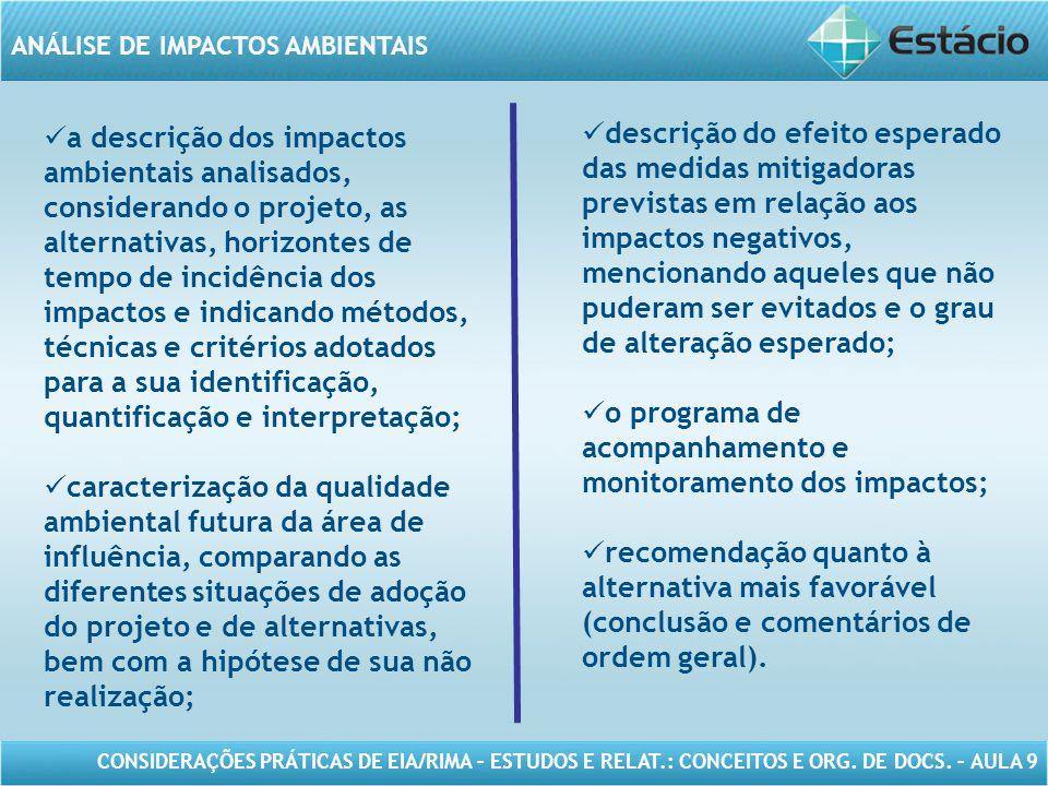 CONSIDERAÇÕES PRÁTICAS DE EIA/RIMA – ESTUDOS E RELAT.: CONCEITOS E ORG. DE DOCS. – AULA 9 ANÁLISE DE IMPACTOS AMBIENTAIS a descrição dos impactos ambi