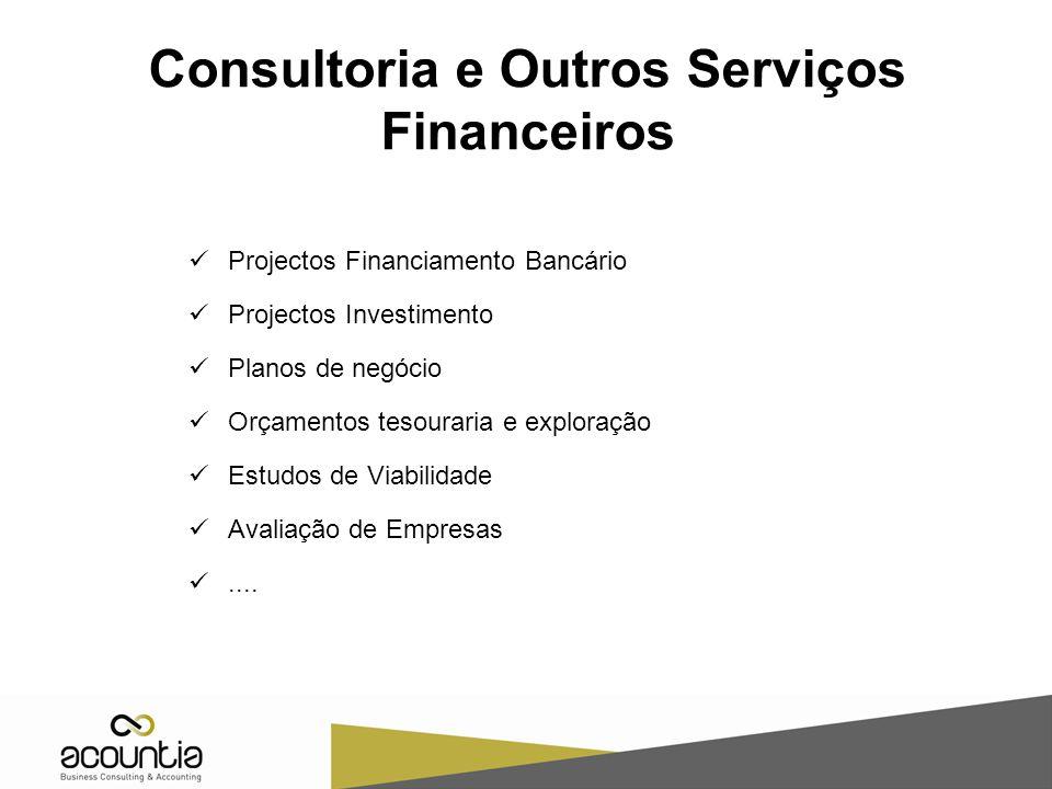 Consultoria e Outros Serviços Financeiros Projectos Financiamento Bancário Projectos Investimento Planos de negócio Orçamentos tesouraria e exploração Estudos de Viabilidade Avaliação de Empresas....