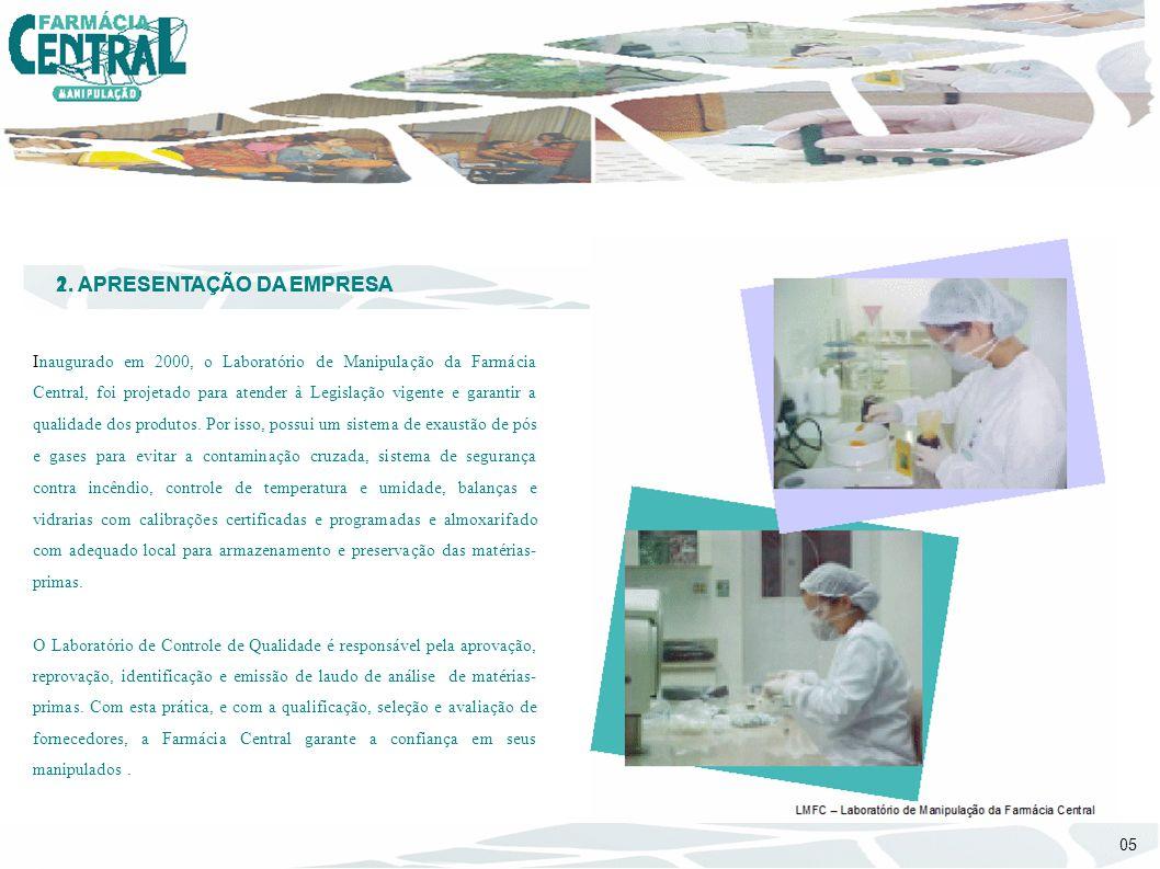 5 PARTES INTERESSADAS D – FORNECEDORES Os principais fornecedores da Farmácia Central são os laboratórios de industrialização de medicamentos, laboratórios de matérias primas e os distribuidores associados a estes laboratórios, como também os fornecedores de perfumaria e objetos diversos.