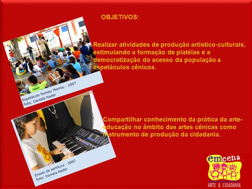 OBJETIVOS: Realizar atividades de produção artístico-culturais, estimulando a formação de platéias e a democratização do acesso da população a espetáculos cênicos.