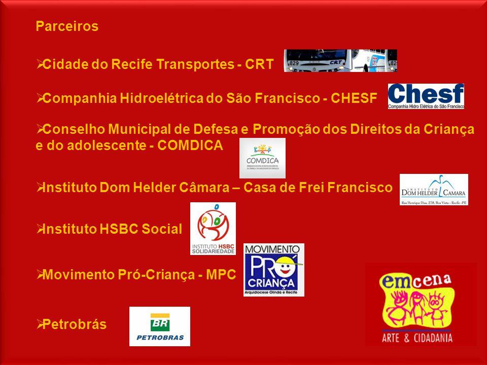Parceiros  Cidade do Recife Transportes - CRT  Companhia Hidroelétrica do São Francisco - CHESF  Conselho Municipal de Defesa e Promoção dos Direit