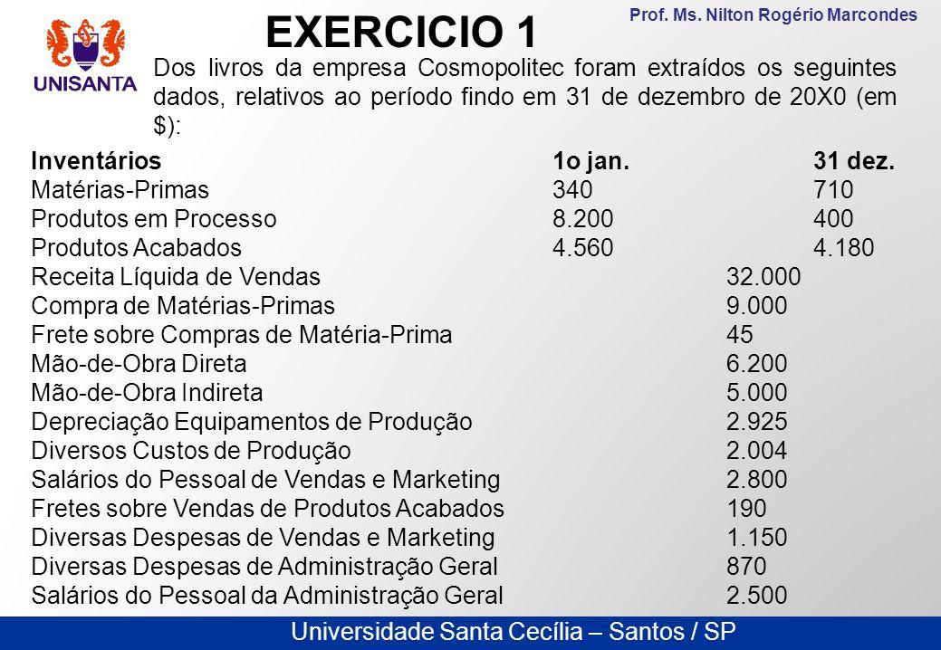 Universidade Santa Cecília – Santos / SP Prof. Ms. Nilton Rogério Marcondes Dos livros da empresa Cosmopolitec foram extraídos os seguintes dados, rel