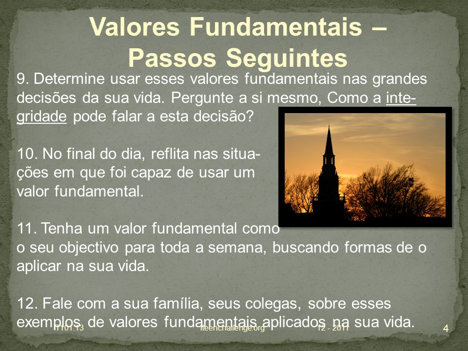 13.No seu estudo Bíblico procure por exemplos desses valores fundamentais.