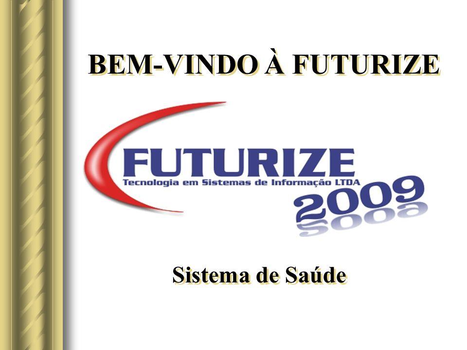 Sistema de Saúde BEM-VINDO À FUTURIZE