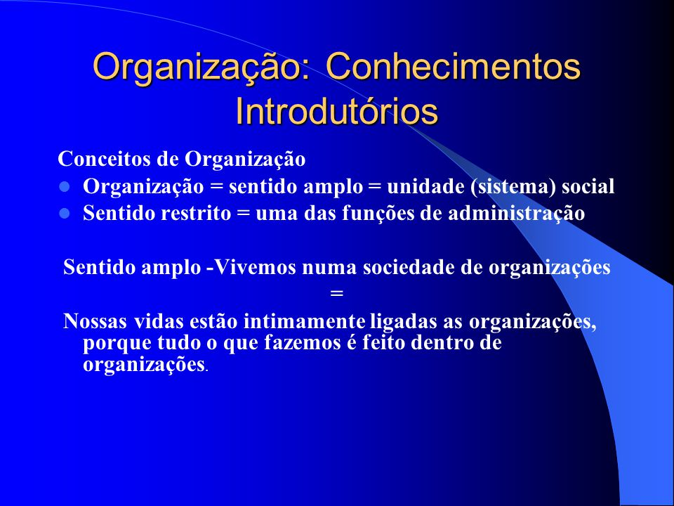Definindo as Organizações Prof. Evaristo M. Neves Apoio didático: Mariana P. Stefanini/Bolsista PET-GAEA 2008