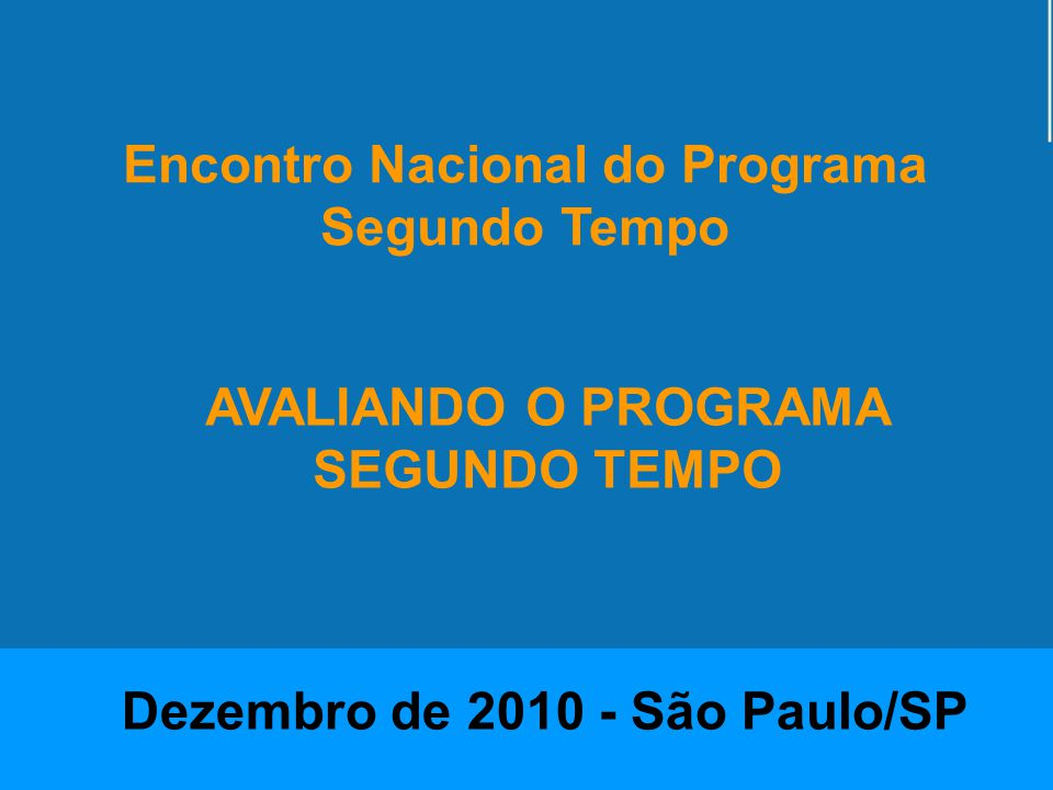 Encontro Nacional do Programa Segundo Tempo ENCONTRO NACIONAL DO PROGRAMA SEGUNDO TEMPO GRÁFICO 32 – Avaliação do espaço, infraestrutura, material e funcionamento Fonte: TAB.