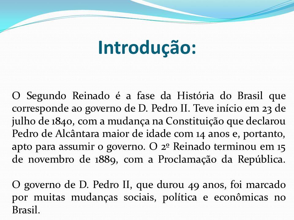 Introdução: O Segundo Reinado é a fase da História do Brasil que corresponde ao governo de D. Pedro II. Teve início em 23 de julho de 1840, com a muda