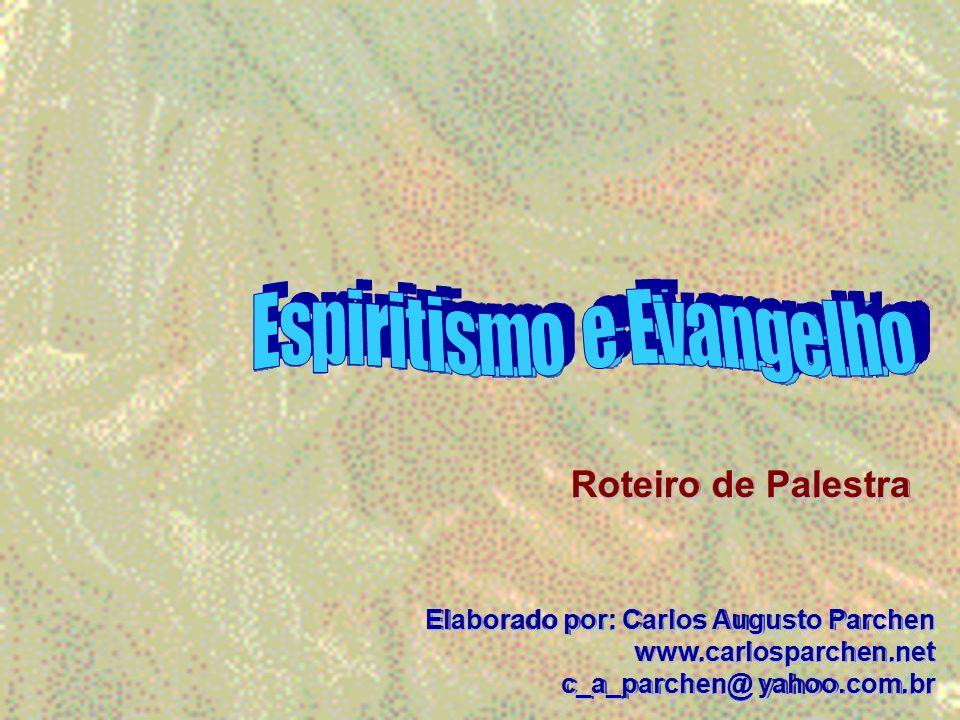 Roteiro de Palestra Elaborado por: Carlos Augusto Parchen www.carlosparchen.net c_a_parchen@ yahoo.com.br