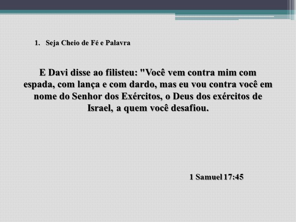 E Davi disse ao filisteu: