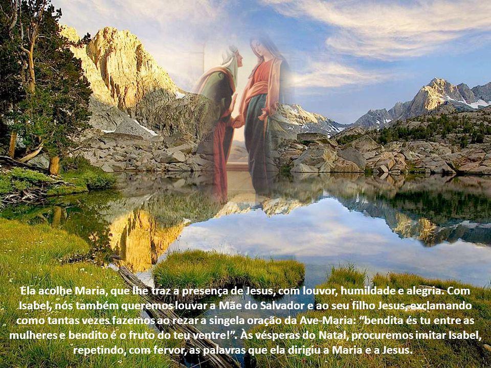 Ela acolhe Maria, que lhe traz a presença de Jesus, com louvor, humildade e alegria.