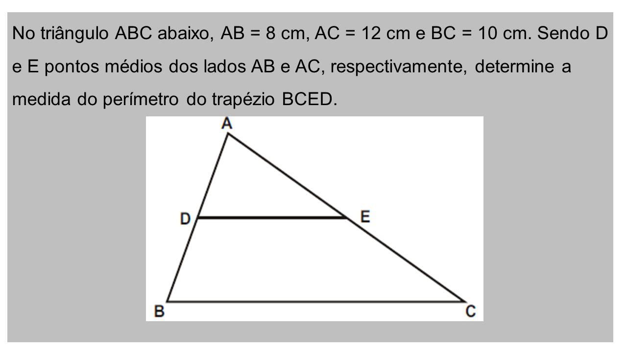 No triângulo ABC abaixo, AB = 8 cm, AC = 12 cm e BC = 10 cm.