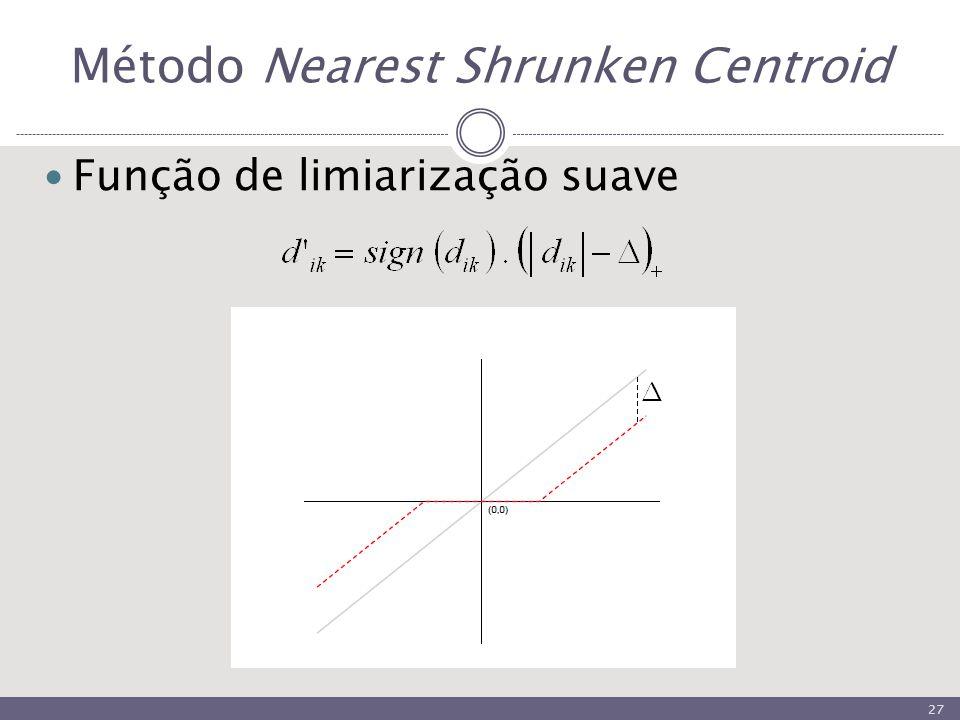 Método Nearest Shrunken Centroid Função de limiarização suave 27