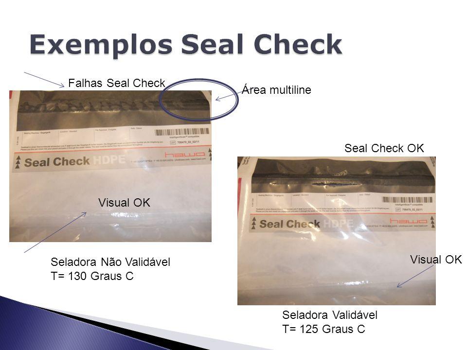 Seladora Não Validável T= 130 Graus C Visual OK Falhas Seal Check Área multiline Seladora Validável T= 125 Graus C Visual OK Seal Check OK