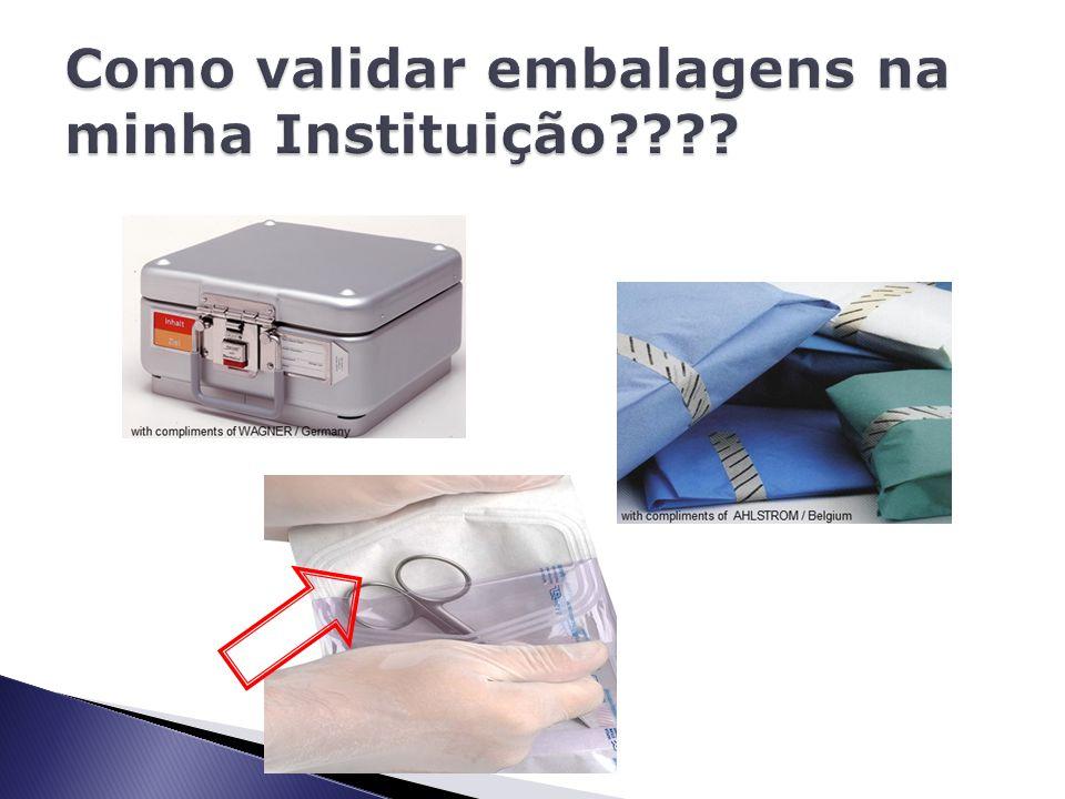  ISO 11607- 1 e 2 - Packaging for terminally sterilized devices  ABNT NBR 14990 – Sistemas e materiais de embalagem para esterilização  Zentral Sterilisation – Guideline for the Validation of the Sealing Process According to EN ISO 11607-2 – A.