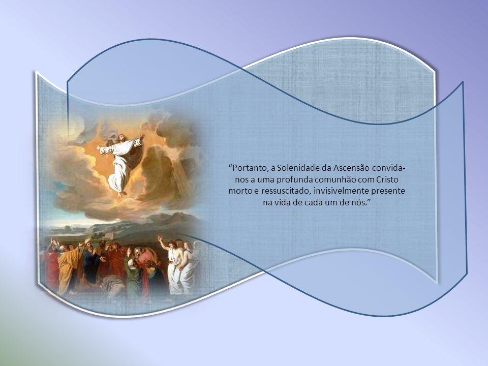 Desde o dia da Ascensão, cada comunidade cristã progride no seu itinerário terreno rumo ao cumprimento das promessas messiânicas, alimentada pela Palavra de Deus alimentada pelo Corpo e Sangue do seu Senhor.