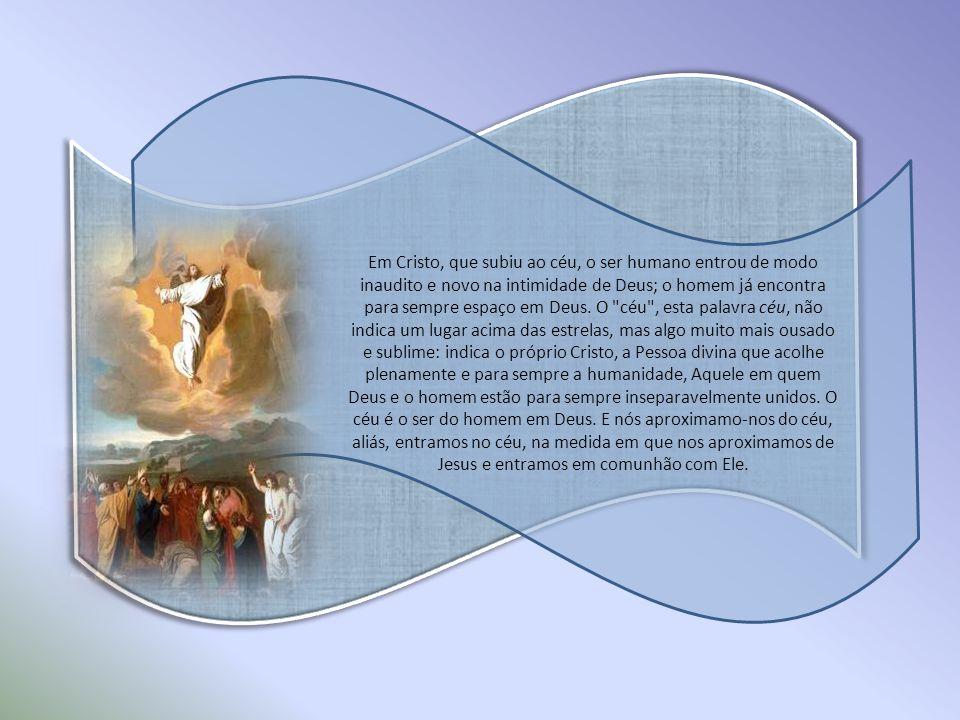 Nos Atos dos Apóstolos afirma-se em primeiro lugar que Jesus se elevou (v.