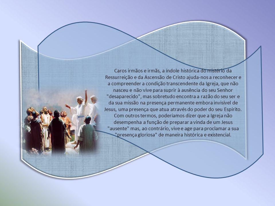 A solenidade da Ascensão do Senhor deveria encher-nos também a nós de serenidade e de entusiasmo, precisamente como aconteceu com os Apóstolos que, do Monte das Oliveiras, voltaram a partir repletos de alegria .