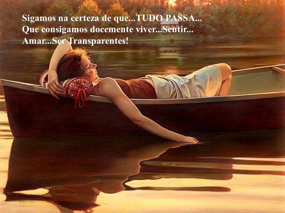 """Lembrando que """"a vida é tão curta e a tarefa de vivê-la é tão difícil que quando começamos a aprendê-la, já é hora de partir..."""""""
