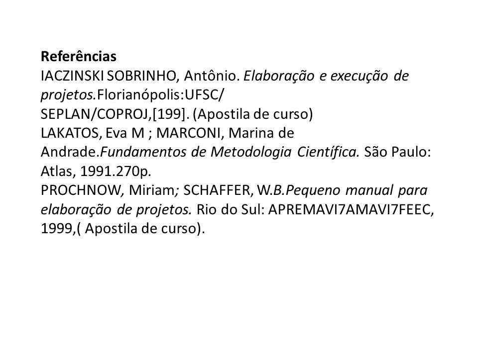 Referências IACZINSKI SOBRINHO, Antônio.