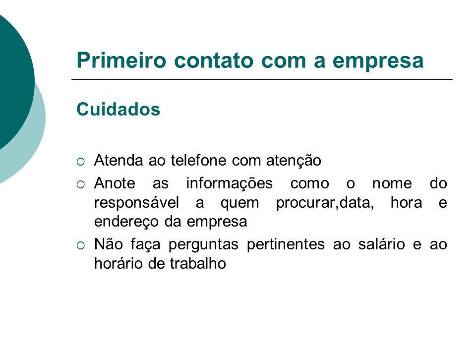 Primeiro contato com a empresa Cuidados  Atenda ao telefone com atenção  Anote as informações como o nome do responsável a quem procurar,data, hora