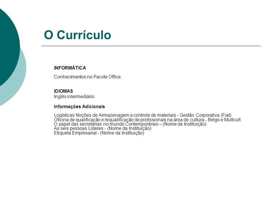 Currículo para Estagiário O estágio é uma boa oportunidade para entrar no mercado de trabalho.