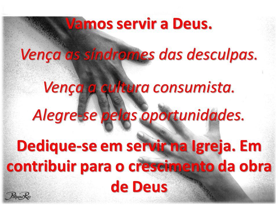 Vamos servir a Deus.Vença as síndromes das desculpas.