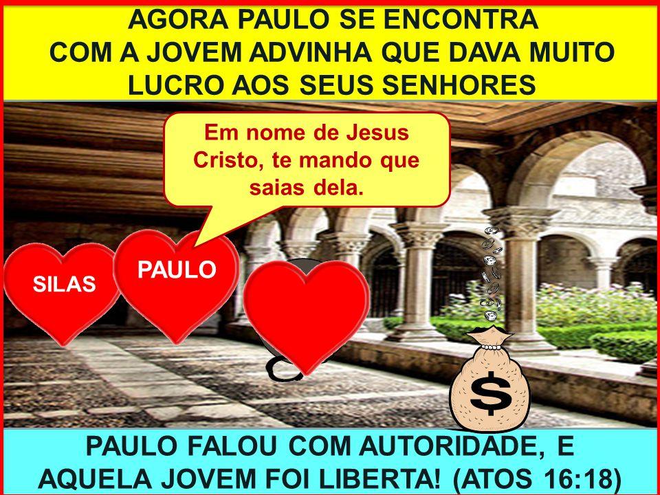 SILAS PAULO OUTRO CONFRONTO A DEUS ACONTECEU EM FILIPOS, ONDE PAULO E SILAS ANUNCIAVAM A PALAVRA DO SENHOR.
