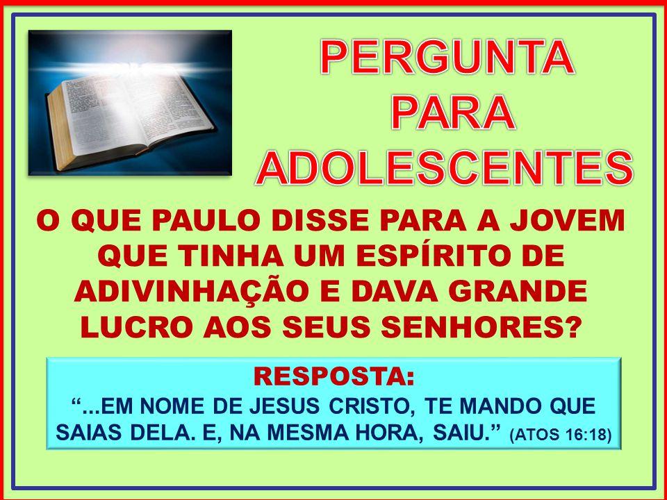 O QUE PAULO DISSE PARA A JOVEM QUE TINHA UM ESPÍRITO DE ADIVINHAÇÃO E DAVA GRANDE LUCRO AOS SEUS SENHORES.