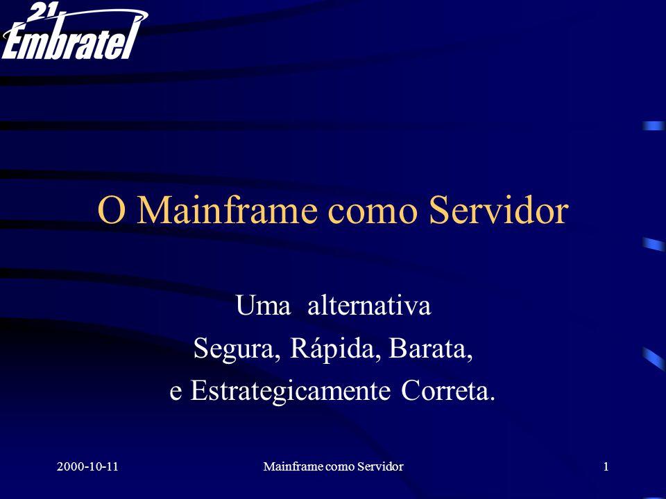 2000-10-11Mainframe como Servidor2 Arquiteturas Cliente/Servidor Clássica: três segmentos: –Base de Dados corporativa.