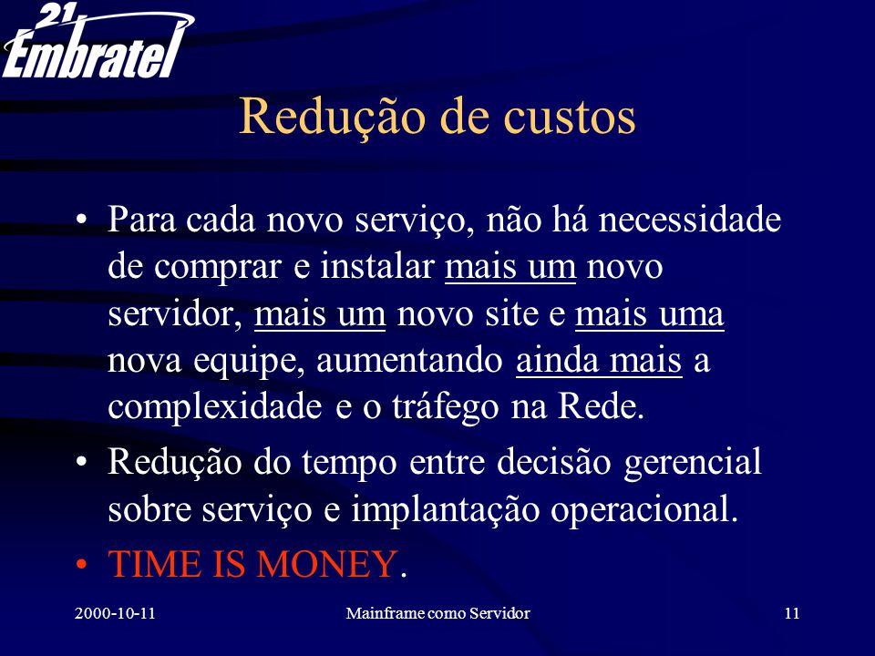 2000-10-11Mainframe como Servidor12 Comunicação ao Público Interno Fazer palestras, emitir uma correspondência para todas as Chefias, explicando as possibilidades e limitações desta nova opção de prestação de serviços.