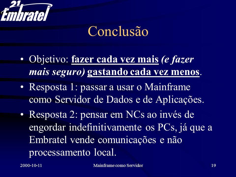 2000-10-11Mainframe como Servidor20 Obrigados Iara Regina de Azevedo Fernandes +55 21 519-2189, +55 21 99 69 14 85 iarareg@embratel.com.br Pierre J.