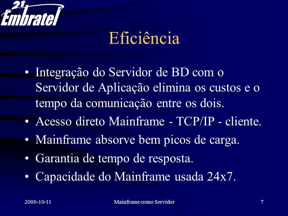 2000-10-11Mainframe como Servidor8 Simplicidade Do lado do mainframe: –Servidor de aplicações logicamente separado.