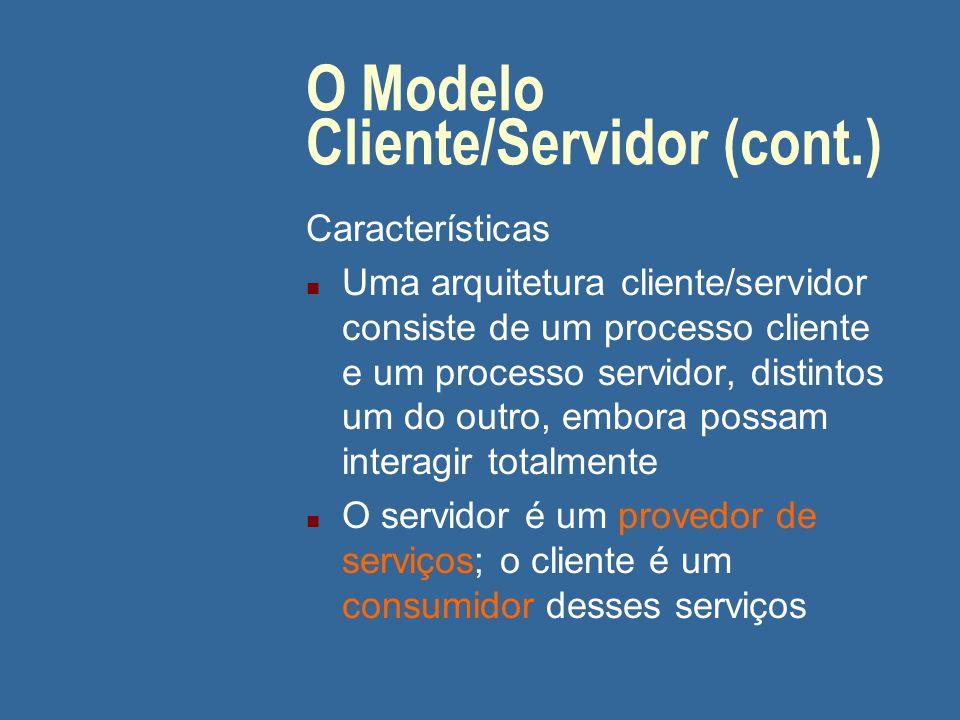 O Modelo Cliente/Servidor: Opiniões n Moderados A computação cliente-servidor permite coexistência e abertura, onde todos podem ter o seu lugar (vide rightsizing)