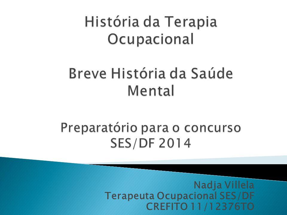  Fonte: CAVALCANTI, Alessandra.Terapia Ocupacional: fundamentação e prática.
