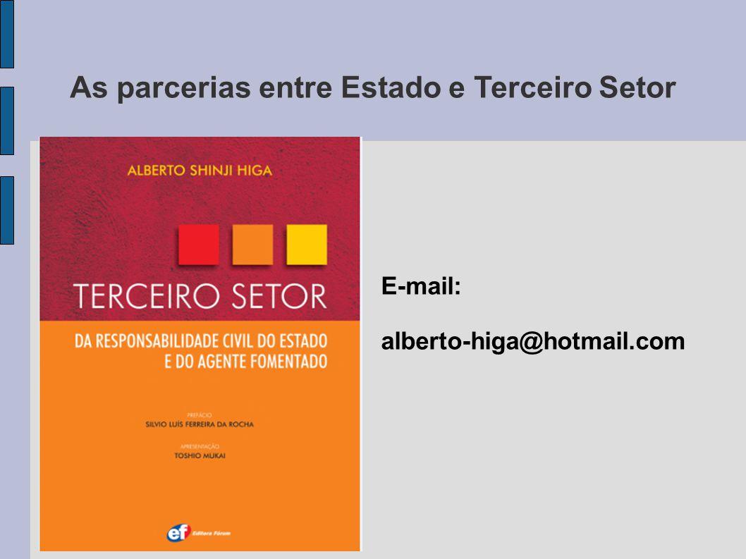 As parcerias entre Estado e Terceiro Setor E-mail: alberto-higa@hotmail.com