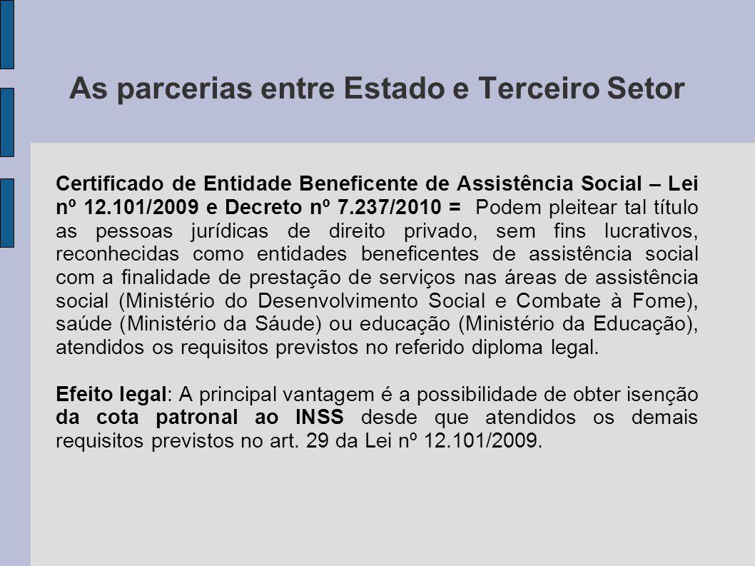 As parcerias entre Estado e Terceiro Setor Certificado de Entidade Beneficente de Assistência Social – Lei nº 12.101/2009 e Decreto nº 7.237/2010 = Po