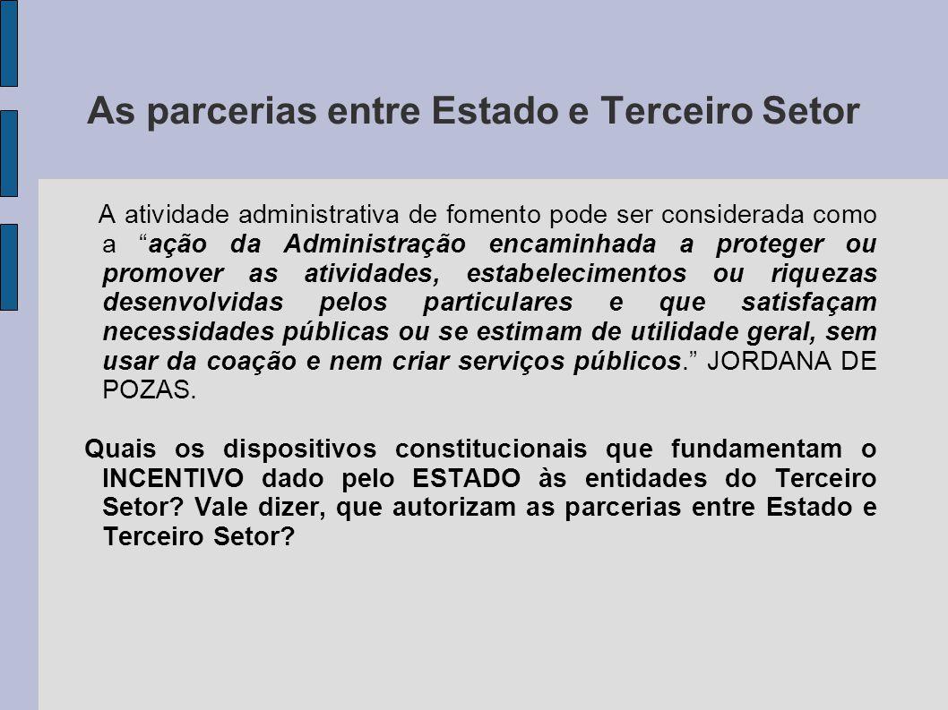 """As parcerias entre Estado e Terceiro Setor A atividade administrativa de fomento pode ser considerada como a """"ação da Administração encaminhada a prot"""